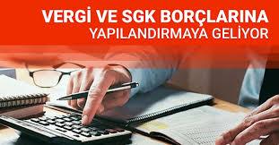 Vergi ve SGK borçlarında yapılandırma ve Sicil Affı müjdesi